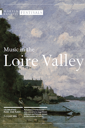 Music in the Loire Valley (7–13 July 2020)