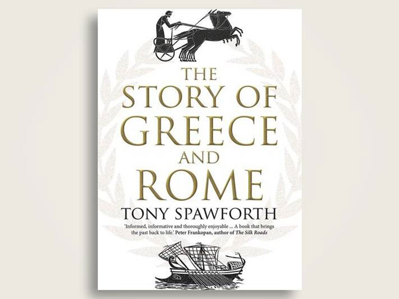 'The Story of Greece and Rome' by MRT Lecturer Professor Antony Spawforth